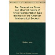 Two Dimensional Tame and Maximal Orders of Finite Representation Type by Idun Reiten