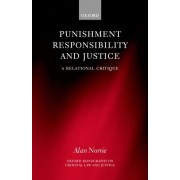 Punishment, Responsibility and Justice by Alan W. Norrie
