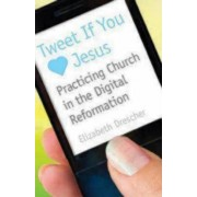 Tweet If You [Heart] Jesus by Elizabeth Drescher