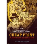 The Oxford History of Popular Print Culture: Cheap Print in Britain and Ireland to 1660 Volume 1 by Joad Raymond