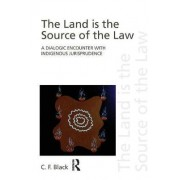 The Land is the Source of the Law by C.F. Black