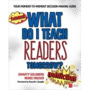 What Do I Teach Readers Tomorrow? Nonfiction: Grades 3-8 by Gravity Goldberg