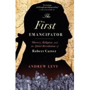 The First Emancipator by Consultant Senior Lecturer Department of Medicine Andrew Levy