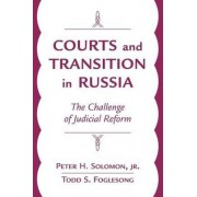 Courts and Transition in Russia by Peter H. Solomon