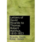 Letters of David Ricardo to Thomas Robert Malthus, 1810-1823 by Ricardo David
