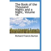 The Book of the Thousand Nights and a Night, Volume 16 by Sir Richard Francis Burton