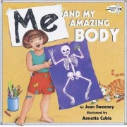 Me and My Amazing Body by Joan Sweeney