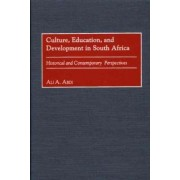 Culture, Education and Development in South Africa by Ali A. Abdi