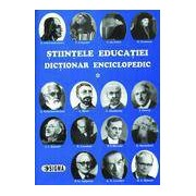 Stiintele educatiei. Dictionar Enciclopedic. Vol. I