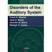 Disorders of the Auditory System by Frank E. Musiek