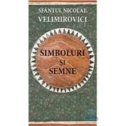 Simboluri si semne - Sfantul Nicolae Velimirovici