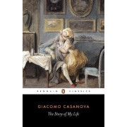 The Story of My Life by Giacomo Casanova
