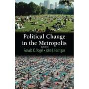Political Change in the Metropolis by John J. Harrigan