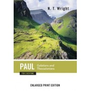 Paul for Everyone: Galatians and Thessalonians-Enlarged Print Edition by Fellow and Chaplain N T Wright