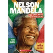 Nelson Mandela: No Easy Walk to Freedom by Barry Denenberg