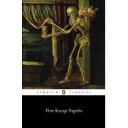 Three Revenge Tragedies: The Revenger's Tragedy,The White Devil,The Changeling by Thomas Middleton