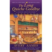 The Long Quiche Goodbye by Avery Aames