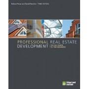 Professional Real Estate Development by Richard B. Peiser