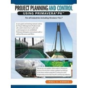 Project Planning and Control Using Primavera P6 by Paul E. Harris