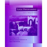Logic Programming: The 1999 International Conference 1999: Proceedings of the 1999 Conference on Logic Programming by Danny De Schreye