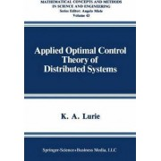 Applied Optimal Control Theory of Distributed Systems by K. A. Lurie