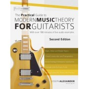 The Practical Guide to Modern Music Theory for Guitarists by Joseph Alexander