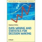 Data Mining and Statistics for Decision Making by Stephane Tuffery