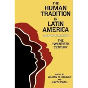 The Human Tradition in Latin America by William H. Beezley