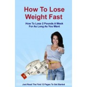How to Lose Weight Fast by Robert E Palma Jr