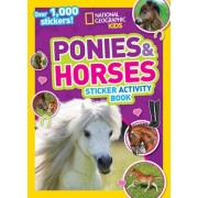 National Geographic Kids Ponies and Horses Sticker Activity Book by National Geographic Kids