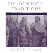 Philosophical Traditions by Louis P. Pojman
