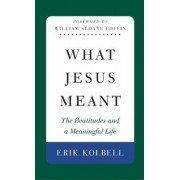 What Jesus Meant by Erik Kolbell