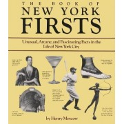 The Book of New York Firsts by Henry Moscow