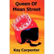 Queen of Mean Street by Kay Carpenter