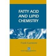 Fatty Acid and Lipid Chemistry by Frank D. Gunstone