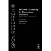 Relational Contracting for Construction Excellence by Albert P. Chan