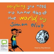 Everything You Need To Know About The World by Stig Wemyss