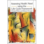 Assessing Health Needs Using the Life Cycle Framework by Chrissie Pickin