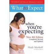 What to Expect When You're Expecting 4th Edition by Heidi E. Murkoff