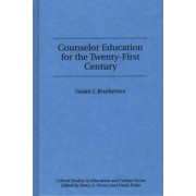 Counselor Education for the Twenty-first Century by Susan J. Brotherton