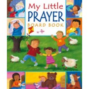 My Little Prayer Board Book by Christina Goodings