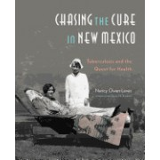 Chasing the Cure in New Mexico: Tuberculosis and the Quest for Health