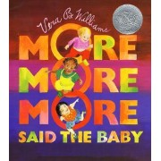 More, More, More, Said the Baby by Vera B. Williams