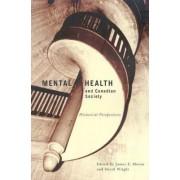 Mental Health and Canadian Society by James E. Moran
