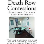 Death Row Confessions by Texas Department of Criminal Justice