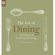 The Art of Dining: The History of Cooking and Eating by Sara Paston-Williams
