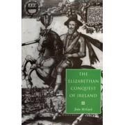 The Elizabethan Conquest of Ireland by John McGurk