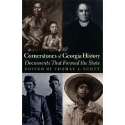 Cornerstones of Georgia History by Thomas A. Scott