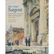 John Singer Sargent, Volume VI: Venetian Figures and Landscapes, 1898-1913: Complete Paintings