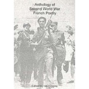 Anthology of Second World War French Poetry by Ian Higgins